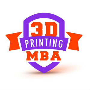 3D Printing MBA Online Business Course